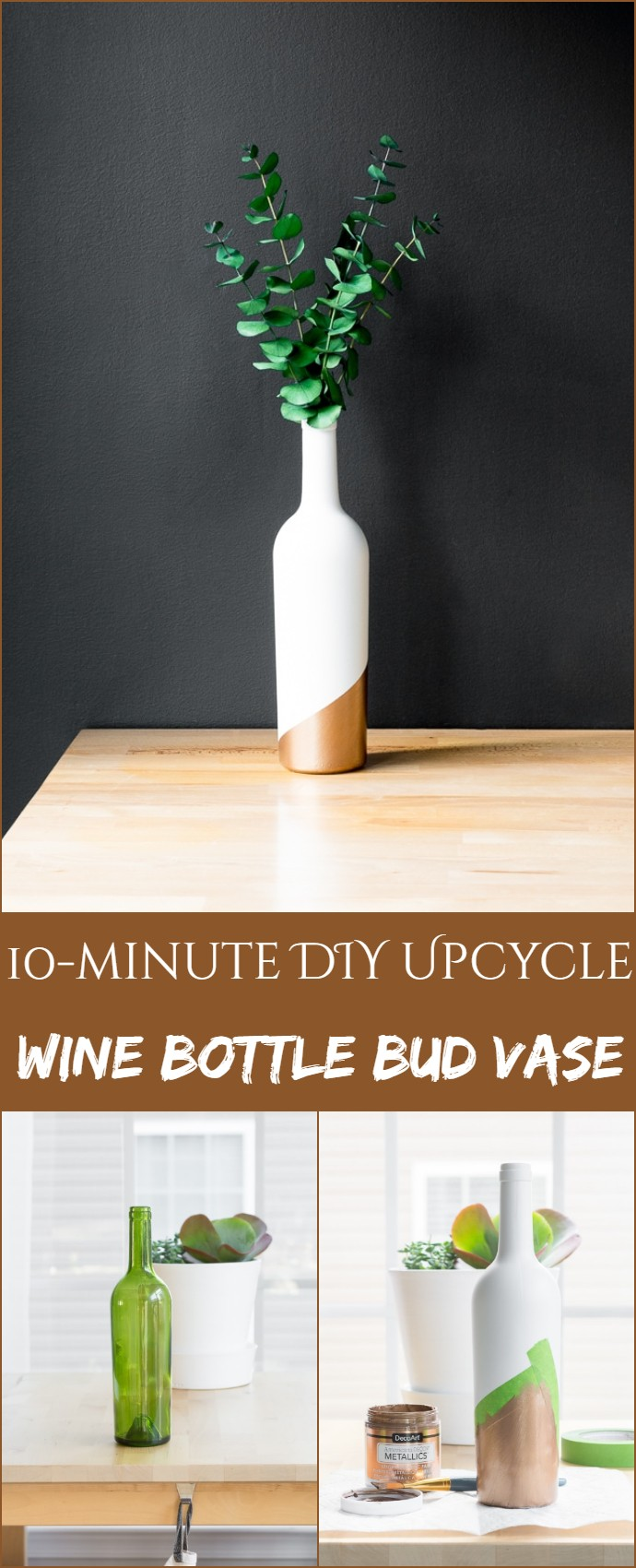 10-minute DIY Upcycled Wine Bottle Bud Vase