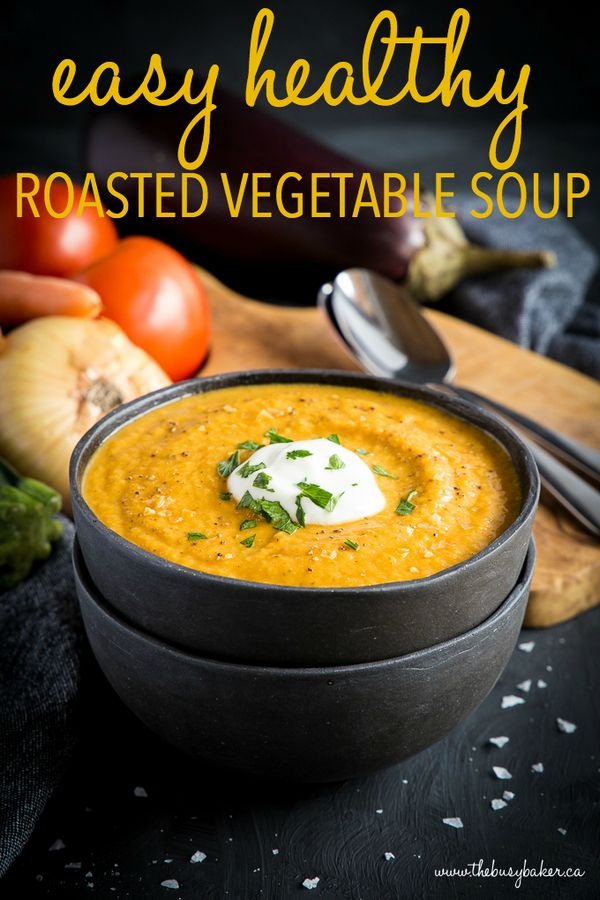 Easy Healthy Roasted Vegetable Soup