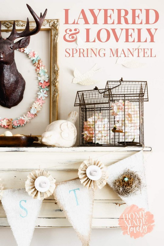 Layered And Lovely Spring Mantel