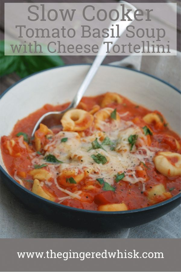 Slow Cooker Basil and Tomato Tortellini Soup