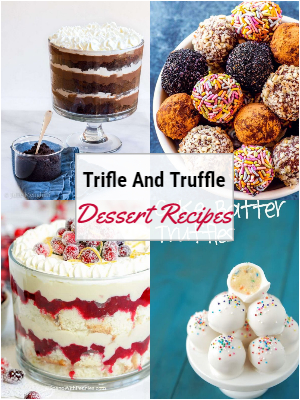 Trifle And Truffle Dessert Recipes