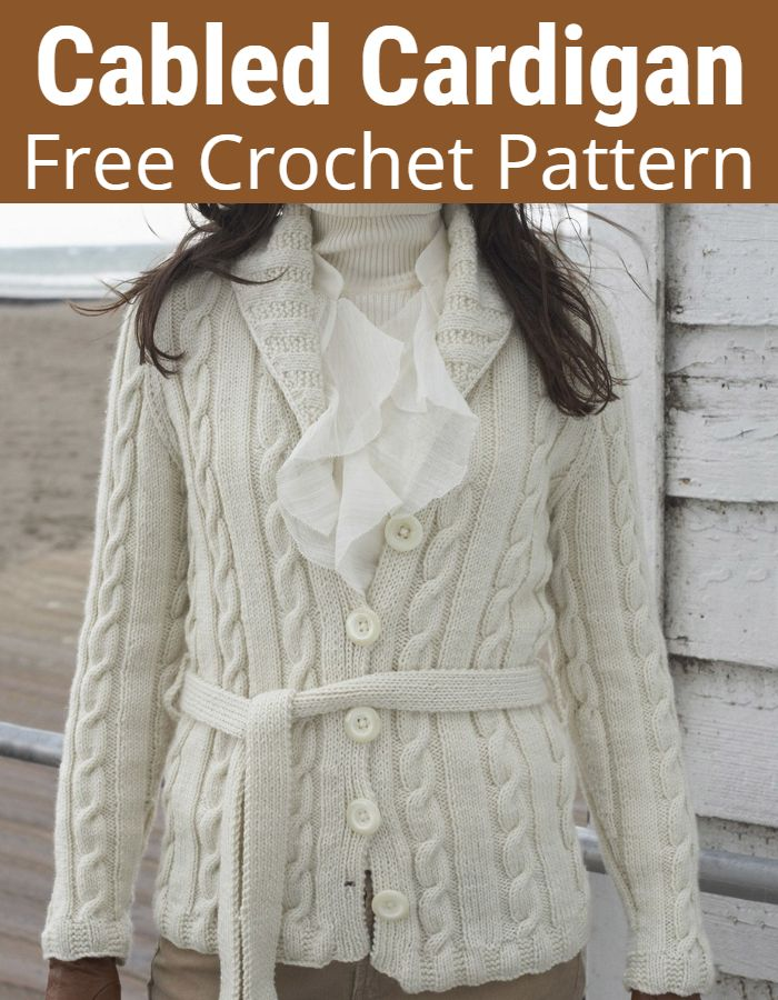 Cabled Cardigan Free Crochet Pattern