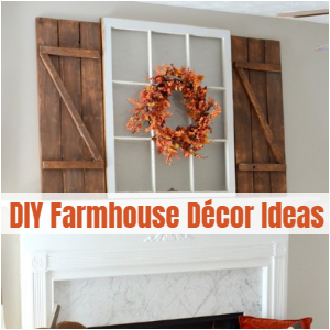 DIY Farmhouse Décor Ideas